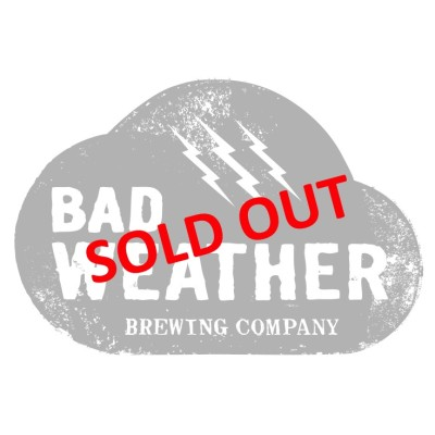 Bad Weather SOLD OUT